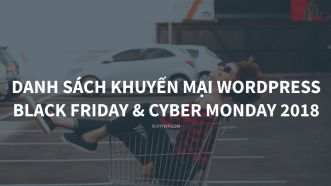 Khuyến mại HOT cho WordPress Black Friday & Cyber Monday 2018