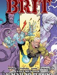 """Brit: Ausente sin permiso"" (Robert Kirkman, Bruce Brown, Cliff Rathburn y Andy Kuhn, Dolmen Editorial)"