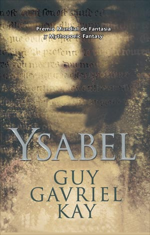 """Ysabel"" (Guy Gavriel Kay, La Factoría de Ideas)"