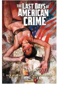 «The Last Days of the American Crime» (Rick Remender y Greg Tocchini, Dolmen Editorial)