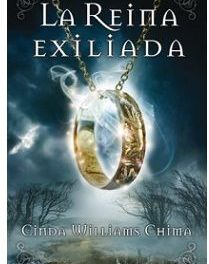 """La reina exiliada"" (Cinda Williams Chima, Ediciones B)"