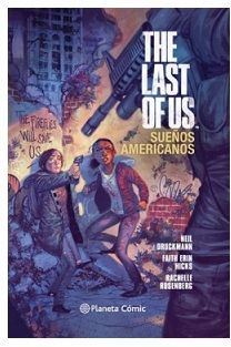 «The Last of Us. Sueños Americanos» (Neil Druckmann, Faith Erin Hicks y Rachelle Rosenberg, Planeta Cómic)