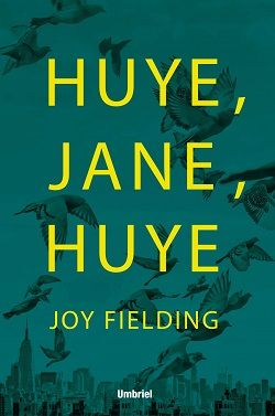 """Huye, Jane, huye"" (Joy Fielding, Umbriel)"