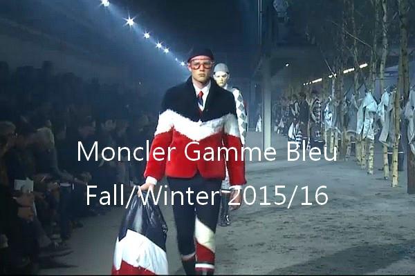 Moncler Gamme Bleu - Menswear Show Fall/Winter 2015/16