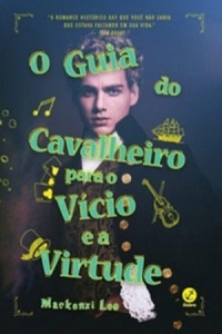 Resenha: O guia do cavalheiro para o vício e a virtude (Montague Siblings # 1), de Machenzie Lee