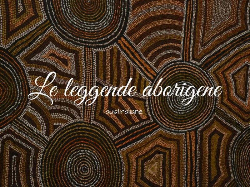 Le leggende aborigene australiane