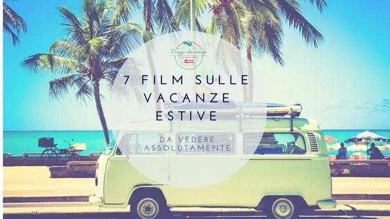 7 film sulle vacanze estive da vedere assolutamente: immagine di copertina.