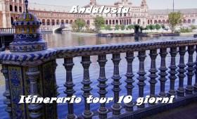 Andalusia: itinerario tour 10 giorni