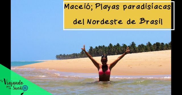 Maceió, playas paradisíacas. Nordeste de Brasil