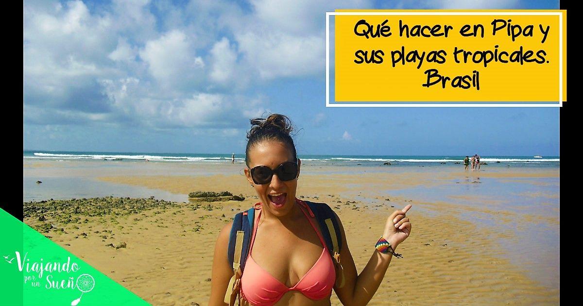 Qué hacer en Pipa y sus playas tropicales. Brasil