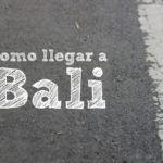 Cómo llegar a Bali