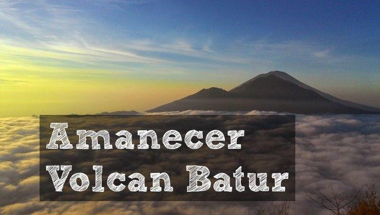 amanecer volcan batur bali