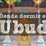 Donde dormir en Ubud