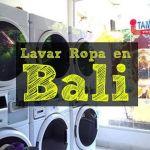 Hey! No olvides lavar tu ropa en Bali!