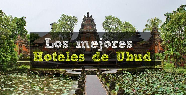 Los mejores hoteles de Ubud