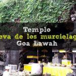 Templo Cueva de los murciélagos – Goa Lawah