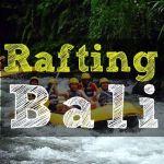 Excursion Rafting en el Rio Telaga Waja – Sidemen