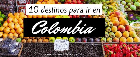 10 Destinos para ir a Colombia