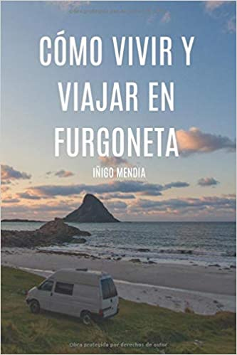 Cómo vivir y viajar en Furgoneta