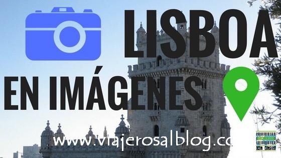 Lisboa en imágenes. ViajerosAlBlog.com
