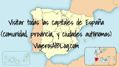 Photo of Visitar todas las capitales de España (comunidad, provincia, y ciudades autónomas).