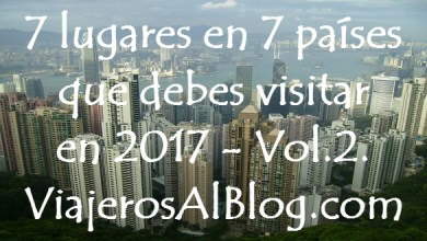 Photo of 7 lugares en 7 países que debes visitar en 2017 – Vol.2.