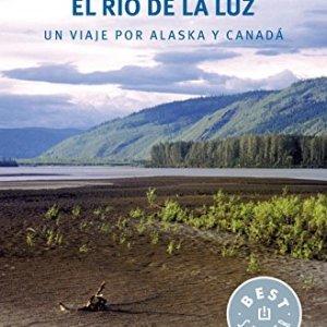 El río de la luz: Un viaje por Alaska y Canadá (BEST SELLER) 5