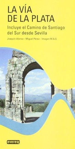 La Vía de la Plata.: Incluye el Camino de Santiago del Sur desde Sevilla (Guias Del Viajero) 2