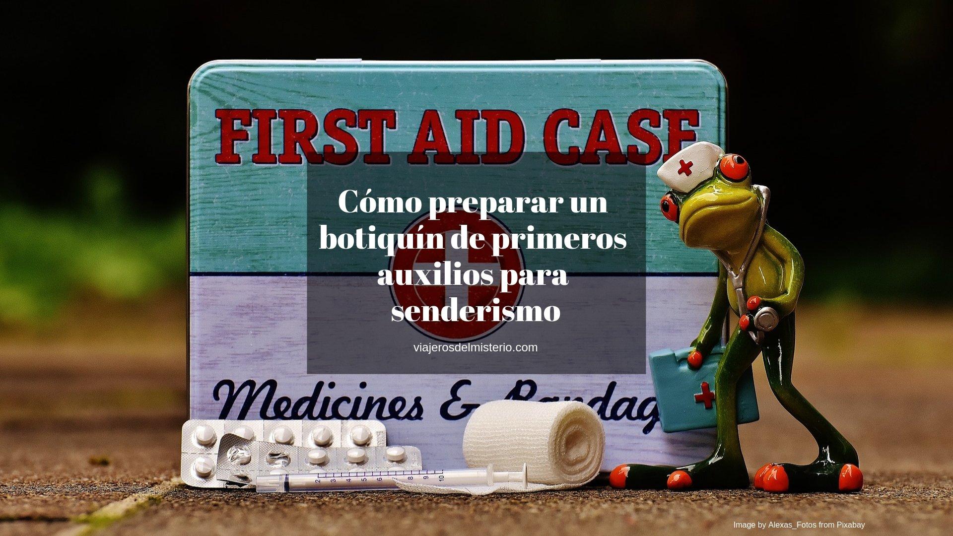 Cómo preparar un botiquín de primeros auxilios para senderismo