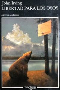 Libertad para los osos - John Irving
