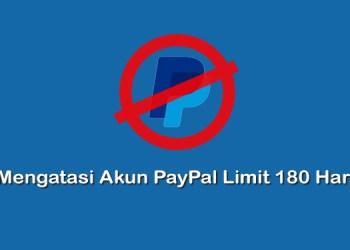 Cara Mengatasi Akun PayPal Limit Permanen 180 Hari