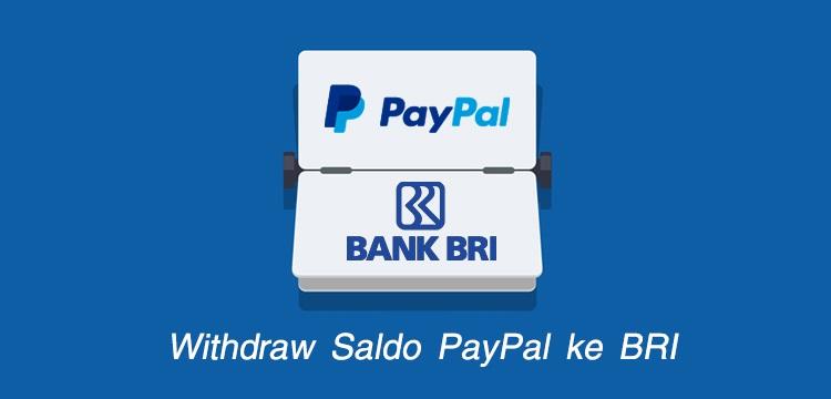 Cara Withdraw Transfer Saldo PayPal ke Bank BRI