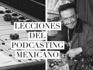 VP 004 Lecciones del podcasting mexicano