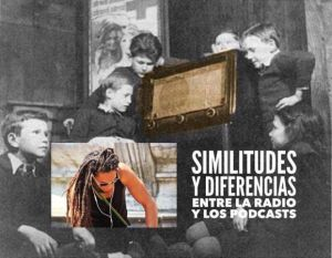 Similitudes y diferencias entre la radio y los podcasts