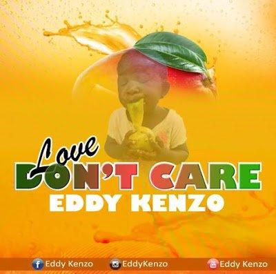 Eddy Kenzo - Love Don't Care | DOWNLOAD MP3