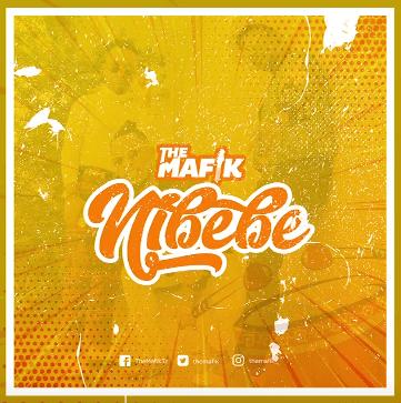 The Mafik – Nibebe Mp3