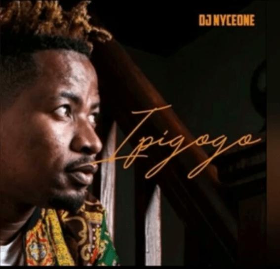 Nyceone – Ipigogo Mp3 Download