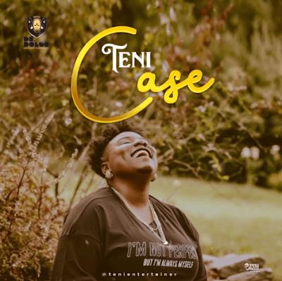 Teni - Case | DOWNLOAD MP3