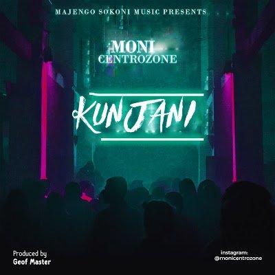 Moni Centrozone - KUNJANI | Download