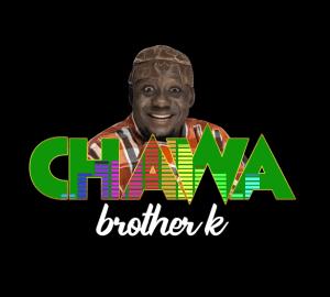 Download   Brother K – Chawa Mp3 Audio
