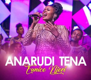 Download | EUNICE NJERI – ANARUDI TENA Mp3 Audio