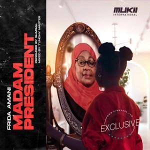Download | FRIDA AMANI – MADAM PRESIDENT Mp3 Audio