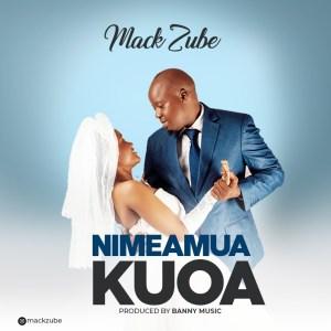 Download | Mack Zube – Nimeamua Kuoa Mp3 Audio