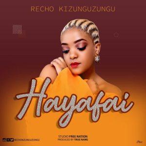Download | Recho Kizunguzungu - Hayafai Mp3 Audio