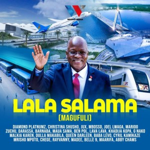 Download | Tanzania All Stars – Lala Salama (Magufuli) Mp3 Audio