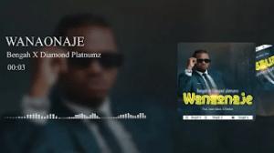 Download | Bengah Ft Diamond Platnumz – Wanaonaje Mp3 Audio