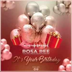 Download | Rosa Ree – Birthday Mp3 Audio