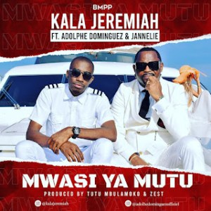Download | Kala Jeremiah X Adolphe Dominguez & Jannelie – Mwasi ya mutu Mp3 Audio