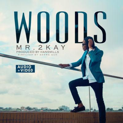 """Mr 2Kay """"WOODS"""""""