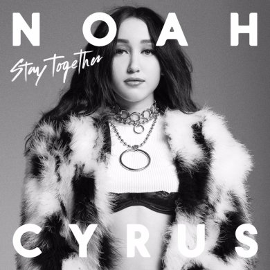 Noah-Cyrus-Stay Together